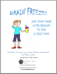 Brain Freezes and Seven More Super Reasons To Sing A Silly Song